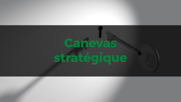 Outil gratuit - Canevas stratégique